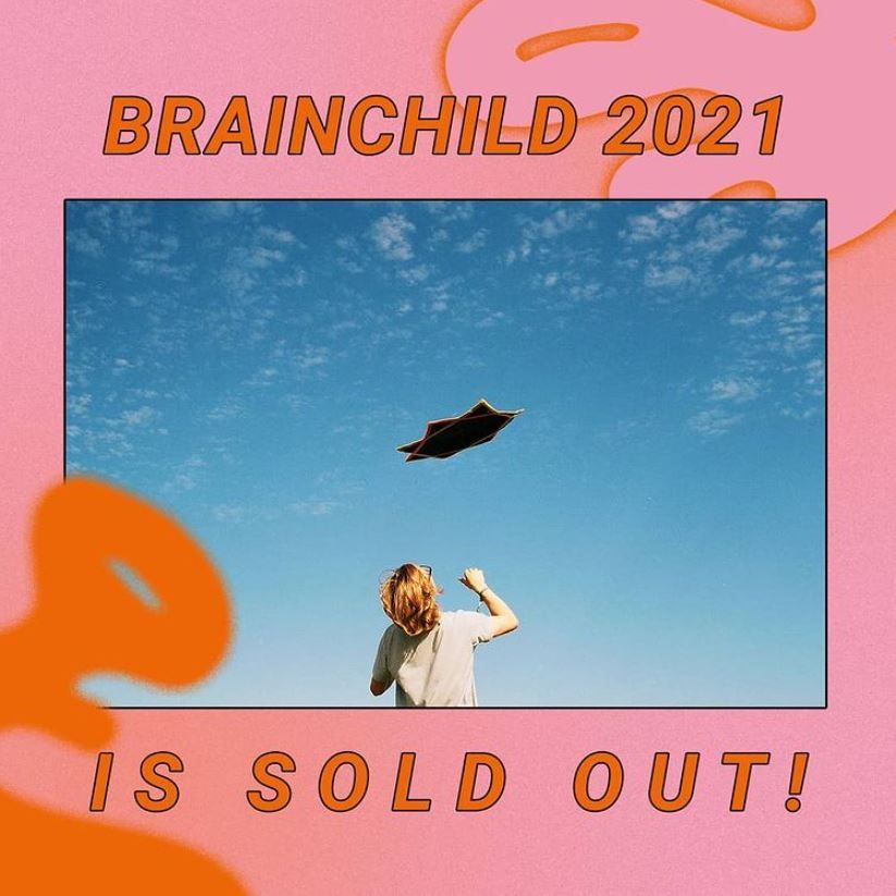 Brainchild announced their 2021 event had sold out via Instagram last week